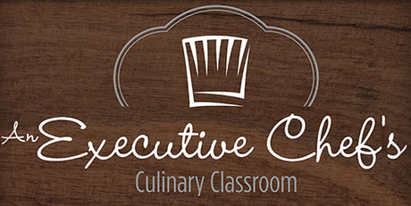 An Executive Chef's Culinary Classroom