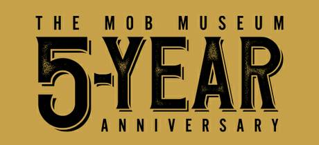 The Mob Museum's Fifth-Anniversary Celebration