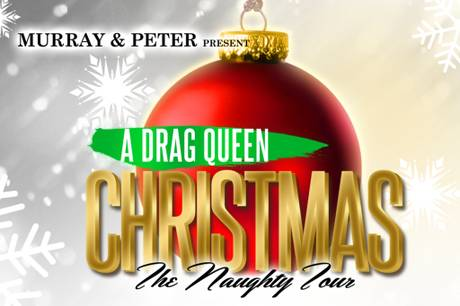 a drag queen christmas the naughty tour