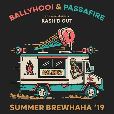 Summer Brewhaha 2019: Ballyhoo! & Passafire with Special Guest Kash'd Out