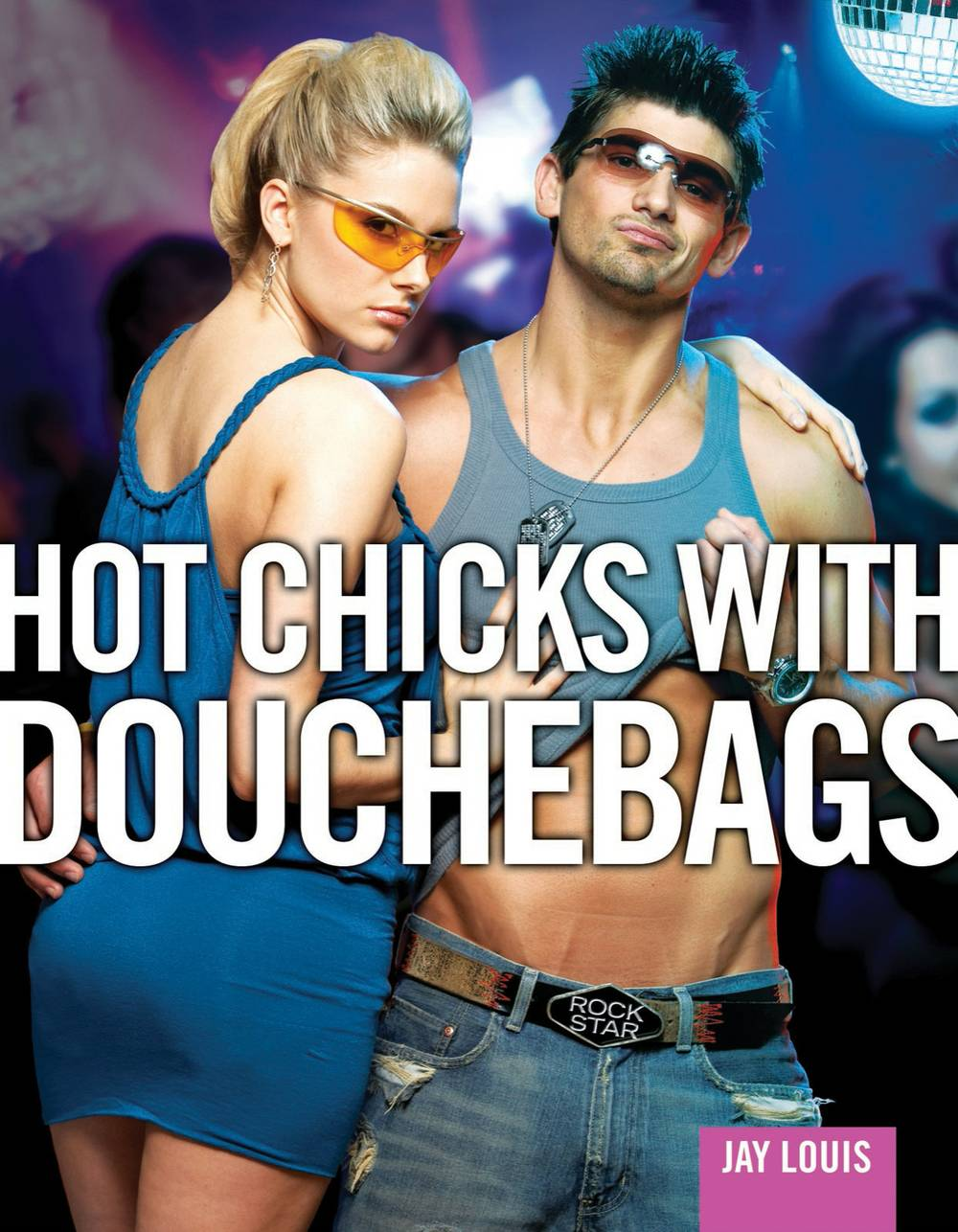 hot chicks dating douchebags Hot babes website updated daily with high quality sexy babes galleries our resource gives you a great opportunity to browse gorgeous nude babes so don't hesitate and take a look at these.