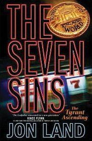 The Seven Sins: The Tyrant Ascending by Jon Land. Forge Books, $24.95.