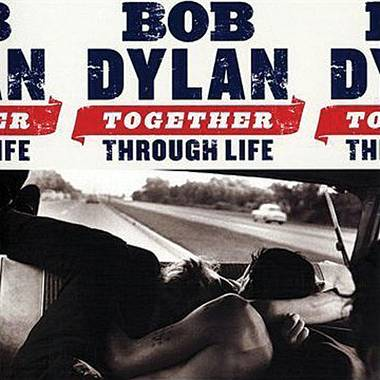 Bob Dylan's Together Through Life.