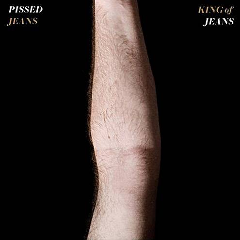 Pissed Jeans - King of Jeans