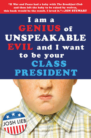 I Am a Genius of Unspeakable Evil and I want to be your Class President.