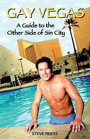 Gay Vegas by Steve Friess