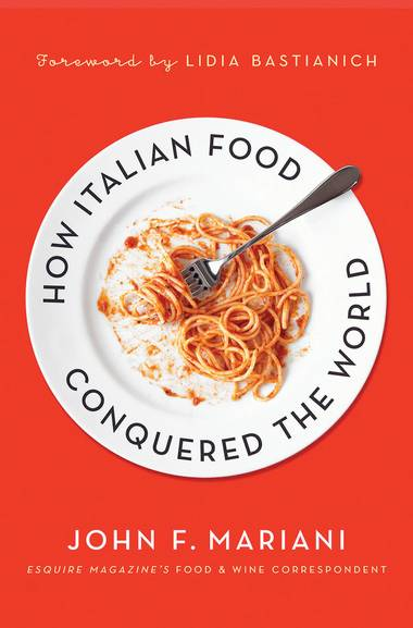 How Italian Food Conquered the World is on bookshelves now for $25.