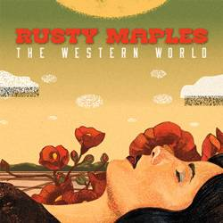 Album Art for Rusty Maples' 2014 EP, <em>The Western World</em>.