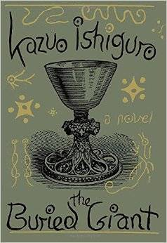 """The Buried Giant,"" by Kazuo Ishiguro"
