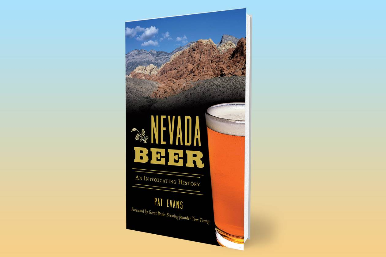 """Coming from out of state, I'd heard a lot of bad things about Nevada beer,"" author Pat Evans says. ""I found that very quickly to be wrong."""